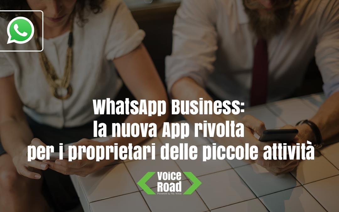 Ecco WhatsApp Business, la nuova App rivolta per i proprietari delle piccole attività